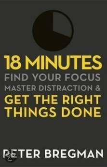 18 minutes get the right things done find focus peter bregman