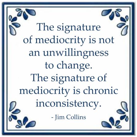 Kwaliteit jim collins signature mediocrity chronic inconsistency