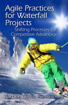 agile practices waterfall projects barbee davis