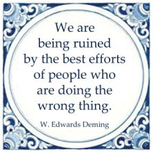 being ruined peopl doing wrong things edwards deming