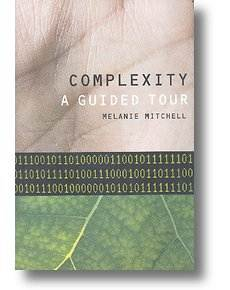 Complexity, a guided tour melanie mitchell