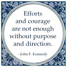 efforts courage not enough purpose direction john kennedy