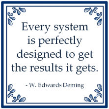 every system perfectly designed get results william edwards deming