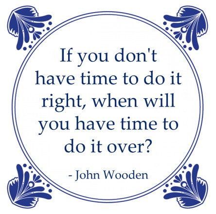 first time right john wooden time do it over quote