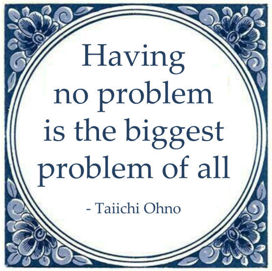 having no problem biggest taiichi ohno lean quote
