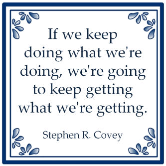 keep doing keep getting stephen covey