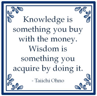 knowledge wisdom buy money something acquire doing taiichi ohno lean
