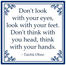 look eyes think head feet quote taiichi ohno