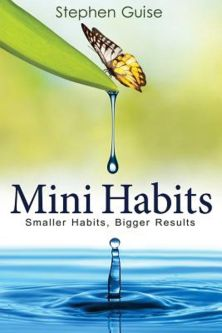 mini habits smaller bigger results stephen guise