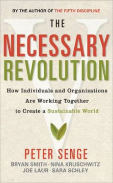 necessary revolution individuals organisations working together peter senge