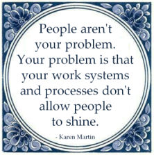 people are not your problem quote karen martin work systems processes
