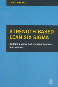 strength-based lean six sigma positive business improvement David Shaked