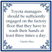 taiichi ohno managers sufficiently engaged factory floor lean wash hands