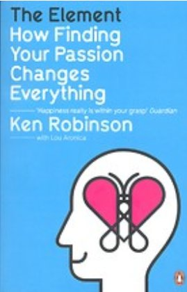 the element finding your passion changes everything ken robinson