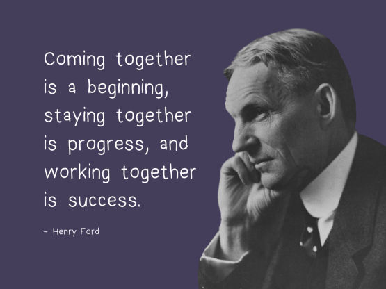 working together staying coming henry ford quote